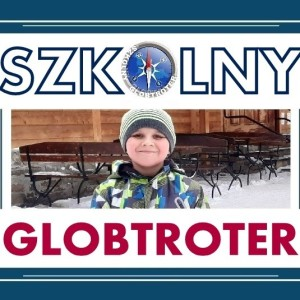 Obrazek aktualności ADAM KRUCZEK – PIERWSZYM SZKOLNYM GLOBTROTEREM!!!